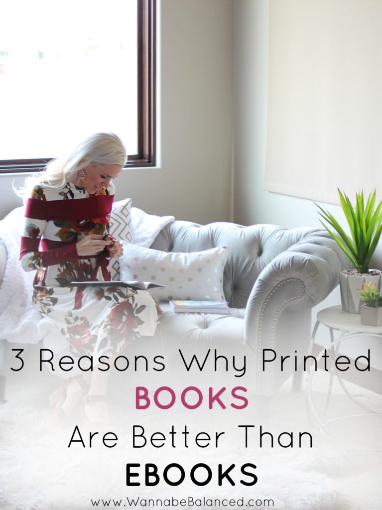 Printed Books vs Ebooks: 3 Reasons Why Printed Books Are Better by lifestyle blogger Crystal of Wannabe Balanced